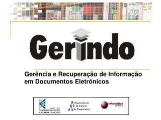 Gerência e Recuperação de Informação em Documentos Eletrônicos