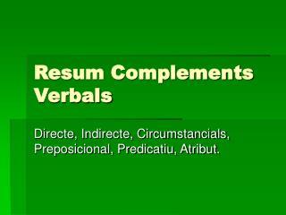 Resum Complements Verbals