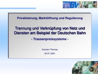 Privatisierung, Marktöffnung und Regulierung