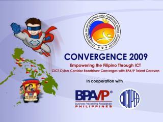Convergence 2009:  Cyber Corridor Roadshow