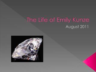 The Life of Emily  Kunze