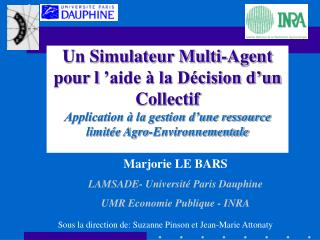 Marjorie LE BARS LAMSADE- Universit� Paris Dauphine UMR Economie Publique - INRA