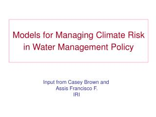 Models for Managing Climate Risk in Water Management Policy