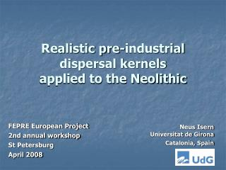 Realistic pre-industrial dispersal kernels applied to the Neolithic