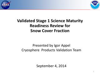 Validated Stage 1 Science Maturity Readiness Review for  Snow Cover Fraction