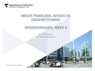 Minor Financieel advies en ondersteuning Verzekeringen, week  5