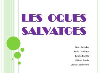 LES  OQUES  SALVATGES