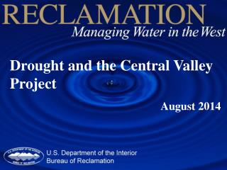 Drought and the Central  Valley  Project  August 2014