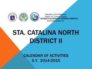 STA. CATALINA NORTH  DISTRICT II CALENDAR OF ACTIVITIES S.Y.  2014-2015