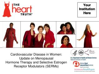 Cardiovascular Disease in Women: Update on Menopausal  Hormone Therapy and Selective Estrogen Receptor Modulators SERMs