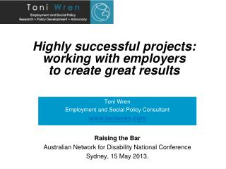 Highly  successful projects :  working  with  employers  to  create great results