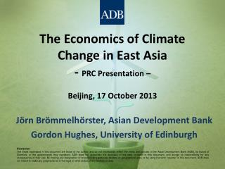 The Economics of Climate Change in East Asia -  PRC Presentation  – Beijing, 17 October 2013