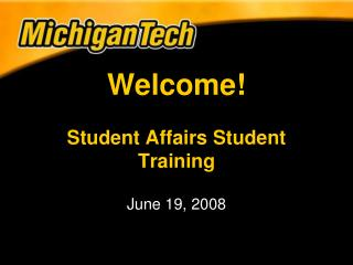 Welcome! Student Affairs Student Training