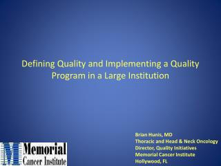 Defining Quality and Implementing a Quality Program in a Large Institution