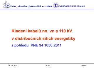 Kladení kabelů nn, vn a 110 kV   v distribučních sítích energetiky z pohledu  PNE 34 1050:2011