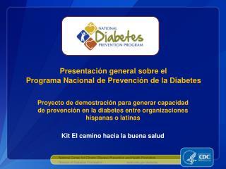 Presentación general  sobre el  Programa  Nacional de Prevención de la Diabetes