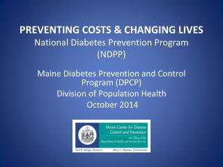 PREVENTING COSTS & CHANGING  LIVES National Diabetes Prevention Program (NDPP)