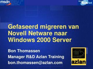 Gefaseerd migreren van Novell Netware naar Windows 2000 Server