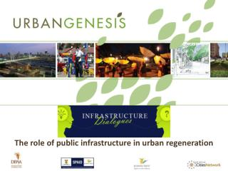 The role of public infrastructure in urban regeneration