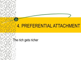 4. PREFERENTIAL ATTACHMENT