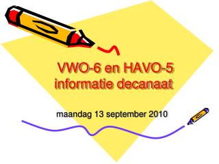 VWO-6 en HAVO-5 informatie decanaat