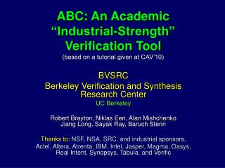 """ABC: An Academic  """"Industrial-Strength""""  Verification Tool (based on a tutorial given at CAV'10)"""