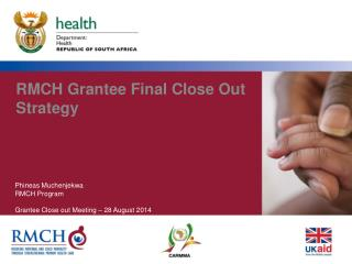 RMCH Grantee Final Close Out Strategy