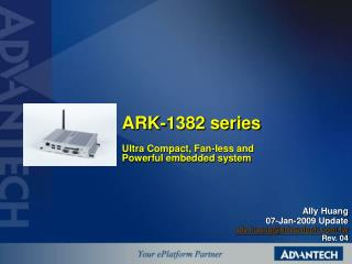 ARK-1382 series Ultra Compact, Fan-less and Powerful embedded system