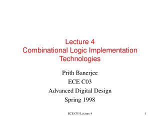 Lecture 4 Combinational Logic Implementation Technologies
