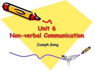 Unit 6   Non-verbal Communication