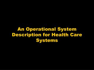 An Operational System Description for Health Care Systems