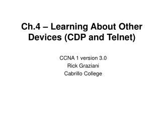 Ch.4   Learning About Other Devices CDP and Telnet