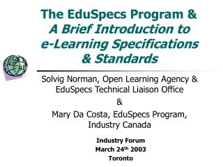 The EduSpecs Program &  A Brief Introduction to  e-Learning Specifications  & Standards