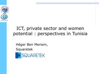 ICT, private sector and women potential : perspectives in Tunisia