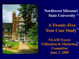 Northwest Missouri          State University      A Twenty-Five     Year Case Study