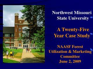 Northwest Missouri          State University      A Twenty-Five     Year Case Study