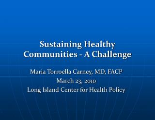 Sustaining Healthy Communities - A Challenge