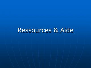 Ressources & Aide