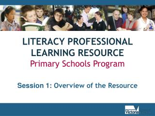 LITERACY PROFESSIONAL LEARNING RESOURCE Primary Schools Program
