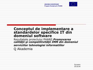 Conceptul de implementare a   standardelor specifice IT din domeniul software