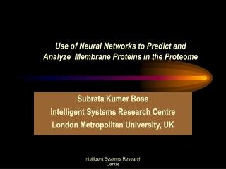 Use of  Neural Networks  to  Predict  and  Analyze Membrane Proteins  in the  Proteome