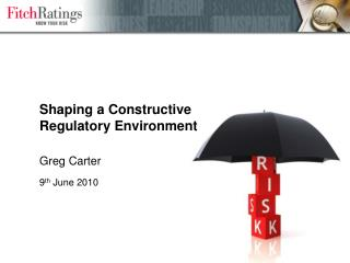 Shaping a Constructive RegulatoryEnvironment