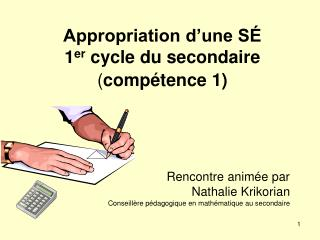 Appropriation d'une SÉ 1 er  cycle du secondaire ( compétence 1)
