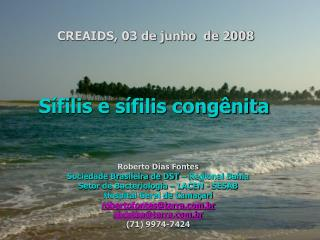 Roberto Dias Fontes Sociedade Brasileira de DST – Regional Bahia