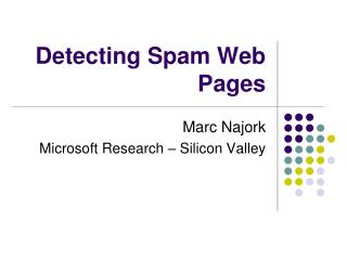 Detecting Spam Web Pages