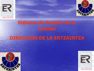Sistema de Gestión de la Calidad DIRECCION DE LA ERTZAINTZA