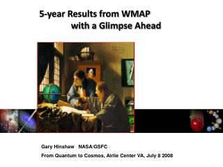 5-year Results from WMAP                    with a Glimpse Ahead