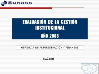 EVALUACIÓN  DE  LA  GESTIÓN INSTITUCIONAL AÑO  2008