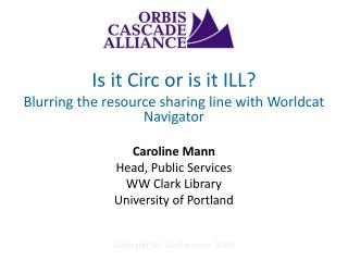 Is it Circ or is it ILL?  Blurring  the resource  sharing  line with  Worldcat  Navigator