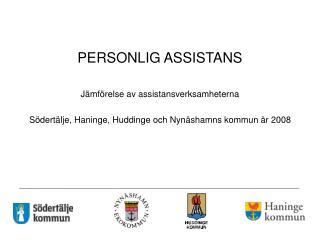 PERSONLIG ASSISTANS Jämförelse av assistansverksamheterna